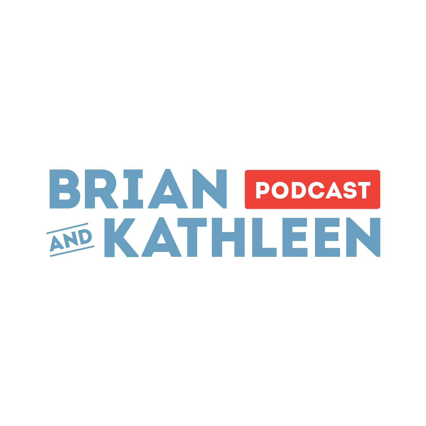 Brian and Kathleen Podcast
