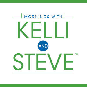 Mornings with Kelli and Steve